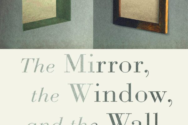 """New Video Series """"The Mirror, the Window, and the Wall"""""""